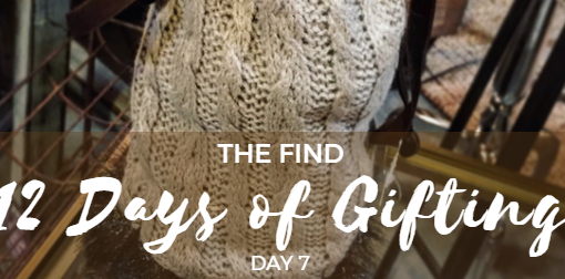 12 Days of Gifting at The Find – Day 7